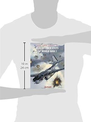 A-26 Invader Units of World War 2 (Combat Aircraft)