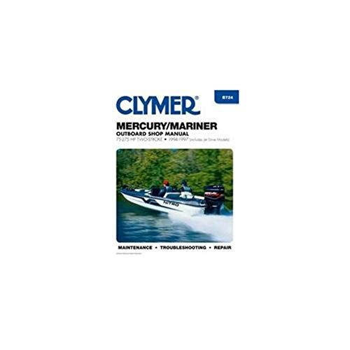 Clymer Manuals B724 Mercury/Marirner Outboard Shop Manual 75-275HP Two-Stroke, 1994-1997 (Includes Jet Drive Models)