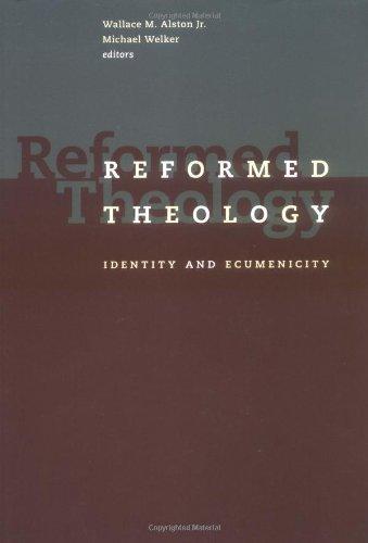 Reformed Theology: Identity and Ecumenicity