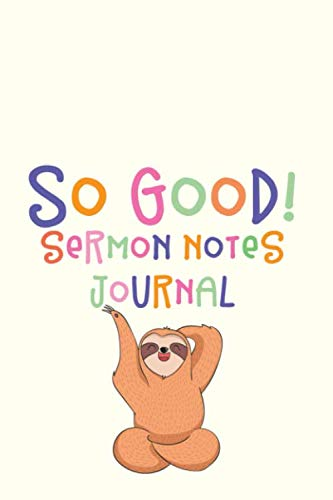 So Good! Sermon Notes Journal: A Christian Journal to Record and Reflect on Sermons (Church Note Taking Journal for Christian Women) (Bible Verses On The Gift Of Prophecy)