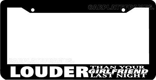 Mark Reynolds Louder Than Your Girlfriend Last Night JDM Funny Low Slow License Plate Frame