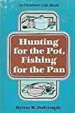 Hunting for the Pot Fishing, Byron Dalrymple, 0811708403