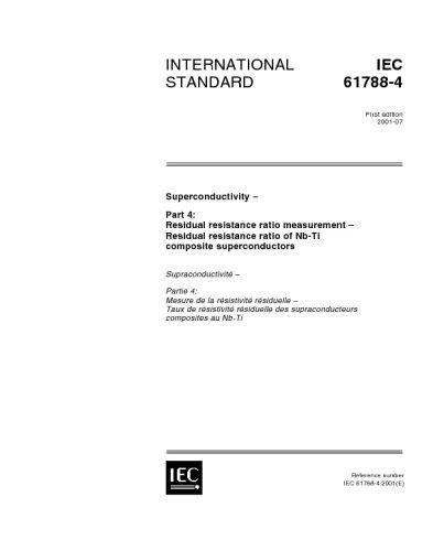 IEC 61788-4 Ed. 1.0 en:2001, Superconductivity - Part 4: Residual resistance ratio measurement - Residual resistance ratio of Nb-Ti composite superconductors