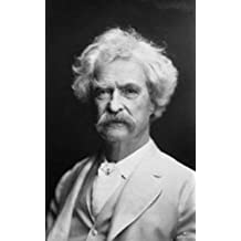 Mark Twain: 900 Quotes By Mark Twain: 900 Wise, Interesting And Funny Quotes By The Legendary Author Mark Twain