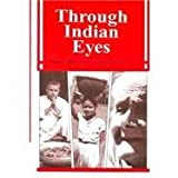 Through Indian Eyes, Donald J. Johnson and Jean E. Johnson, 0938960466