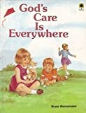God's Care Is Everywhere, Bruce Wannamaker, 0896932028