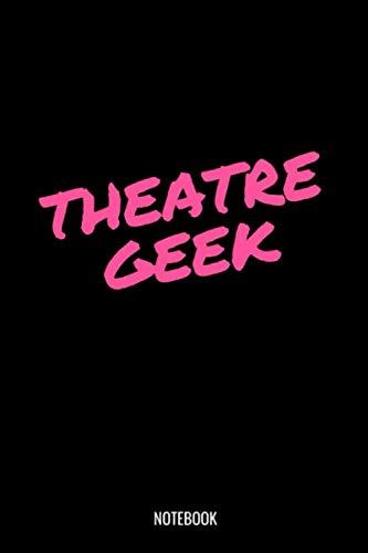 Theatre Geek Notebook: Liniertes Notizbuch A5 - Theater Musical Broadway Schauspieler Drama Geschenk (Vatertag Kanada)