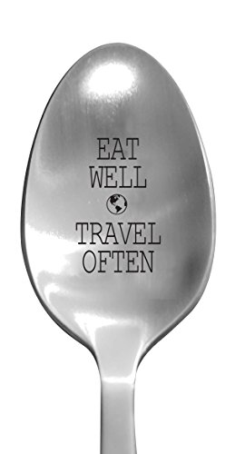 """Laser Engraved """"Eat Well Travel Often"""" Stainless Steel Spoon – Travel Gift Ideas - Foodie Gifts - House Warming and Retirement Gifts for Travelers"""