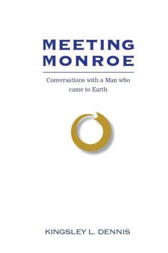 Download Meeting Monroe: Conversations with a Man who came to Earth (Volume 1) pdf epub