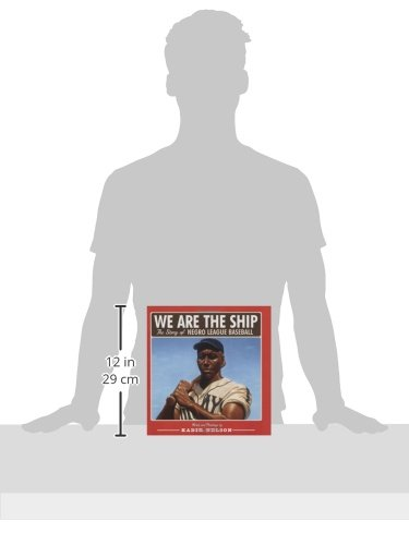 We Are the Ship: The Story of Negro League Baseball by Hyperion (Image #2)