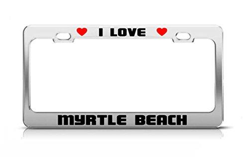 I LOVE MYRTLE BEACH South Carolina License Plate Frame Tag - Myrtle Market Beach