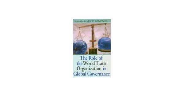 The Role of the World Trade Organization in Global Governance