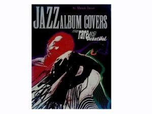 Jazz Album Covers: The Rare and Beautiful