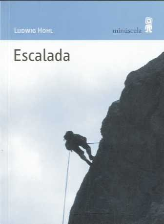Escalada (Paisajes narrados): Amazon.es: Hohl, Ludwig, Blanco ...