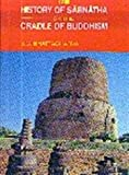 The History of Saarnaatha, or, Cradle of Buddhism, Brindevan Chandra Bhattacharya, 817624063X
