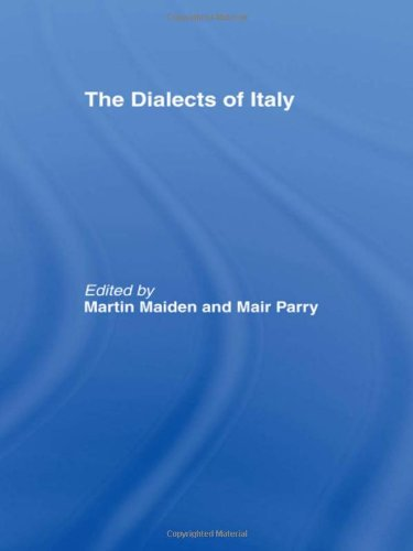 The Dialects of Italy (Romance Linguistics)