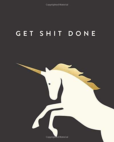 "Get Shit Done: Plain Journal, Unicorn, 150 Pages, 8""x10"", Professionally Designed pdf epub"
