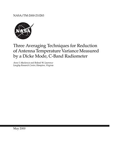 Three Averaging Techniques for Reduction of Antenna Temperature Variance Measured by a Dicke Mode, C-Band Radiometer (Dicke Mode)