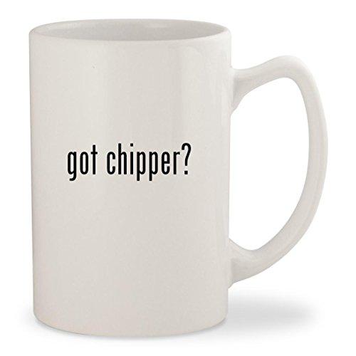 got chipper? - White 14oz Ceramic Statesman Coffee Mug Cup