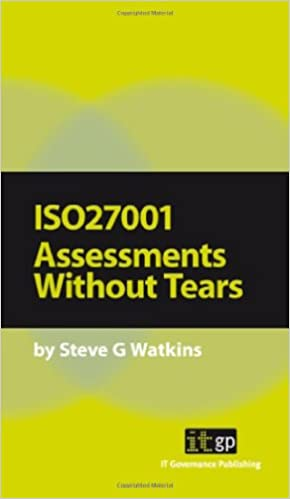 ISO 27001 ASSESSMENTS WITHOUT TEARS