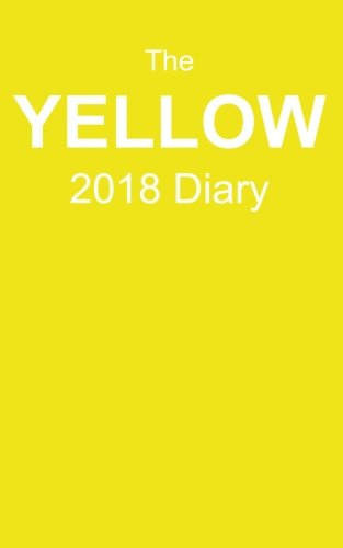 """Read Online The Yellow 2018 Diary: Plan Your Year! (5"""" x 8"""", 114 Pages) pdf"""