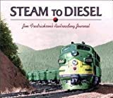 Steam to Diesel, Jim Fredrickson, 087422246X