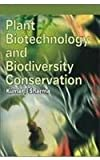 img - for Plant Biotechnology and Biodiversity Conservation (Studies in biotechnology series) book / textbook / text book