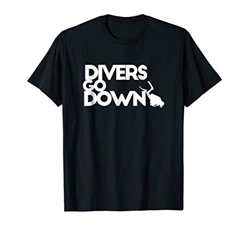 Divers Go Down - Funny Naughty Diving T Shirt ()