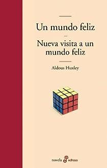 Un mundo feliz y nueva visita a un mundo feliz par Huxley