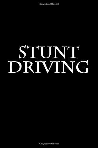 Stunt Driving: Notebook