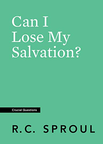 Can I Lose My Salvation? (Crucial Questions) (Paperback)