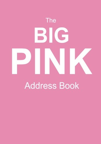The Big Pink Address Book: Room For Contact Information Of Your Friends, Family, And ()