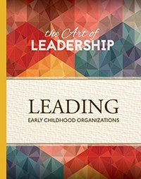 Download The Art of Leadership: Leading Early Childhood Organizations pdf