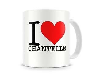 Me encanta Chantelle Ceremic taza impresa