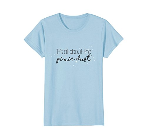 Womens It's All About The Pixie Dust Cute T-Shirt For Women & Girls Large Baby Blue