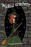 Wicked Witchery, Naomi Clark, 1617061336