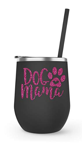 Dog Mama   12 oz Black & Hot Pink Stainless Steel Novelty Wine Tumbler Insulated Cup with Lid and Straw   Best Gift for Mother's Day, Pet Lover, Dog Wine, Dog Mama, Wife