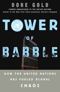 Tower of Babble: How the United Nations Has Fueled Global Chaos by [Gold, Dore]
