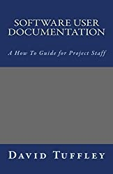 Software User Documentation: A How To Guide for Project Staff