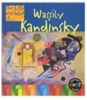 Wassily Kandinsky (LIFE AND WORK