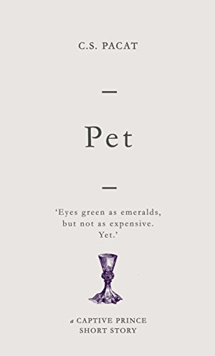 Pet: A Captive Prince Short Story (Captive Prince Short Stories Book 4)