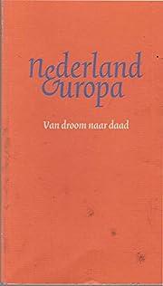 Nederland Europa - Van droom naar daad de…