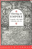 Charting an Empire : Geography at the English Universities 1580-1620, Cormack, Lesley B., 0226116069
