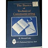 The Basics of Technical Communicating, Cain, B. Edward, 0841214522