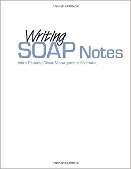 Writing Soap Notes: with Patient/Client Management Formats: Amazon