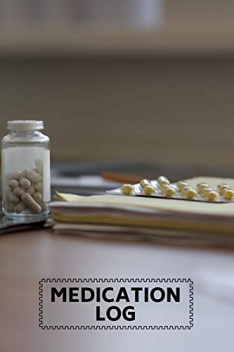 Medication Log: Perfect Medical Tracking Notebook Journal to Write in All Appointments and Service, For Medicine Monitoring Log, Treatment and Medical ... in Notebook, 110 Pages. (Prescription Log)