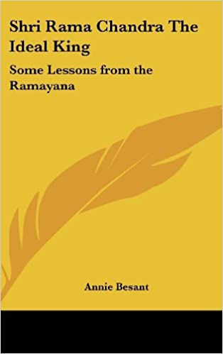 Télécharger des livres d'Amazon au coin Shri Rama Chandra the Ideal King: Some Lessons from the Ramayana by Annie Besant (2007-07-25) RTF
