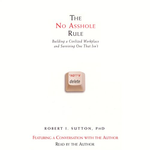 Pdf Relationships The No Asshole Rule: Building a Civilized Workplace and Surviving One That Isn't