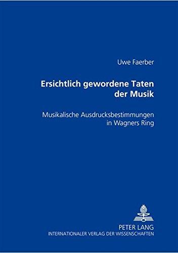 Ersichtlich gewordene Taten der Musik: Musikalische Ausdrucksbestimmungen in Wagners