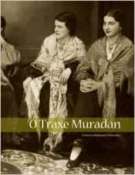 O TRAXE MURADÁN. (EL TRAJE TRADICIONAL GALLEGO): Amazon.es: Libros
